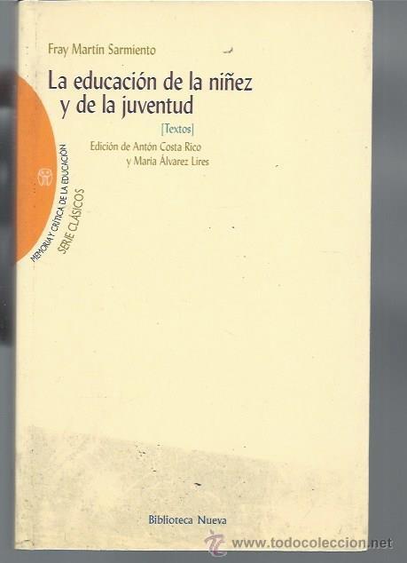 LA EDUCACIÓN DE LA NIÑEZ Y DE LA JUVENTUD, FRAY MARTÍN SARMIENTO, BIBLIOTECA NUEVA MADRID 2002 (Libros de Segunda Mano - Ciencias, Manuales y Oficios - Pedagogía)