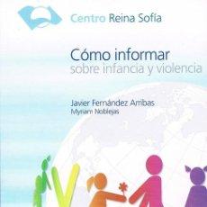 Libros de segunda mano: CÓMO INFORMAR SOBRE INFANCIA Y VIOLENCIA. JAVIER FERNÁNDEZ ARRIBAS. Lote 48975219