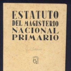 Libros de segunda mano: ESTATUTO DEL MAGISTERIO NACIONAL PRIMARIO. 1948. Lote 49066480