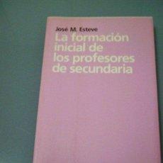 Libros de segunda mano: LA FORMACIÓN INICIAL DE LOS PROFESORES DE SECUNDARIA - JOSE M. ESTEVE.. Lote 49124162
