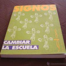 Libros de segunda mano: SIGNOS, TEORIA Y PRACTICA DE LA EDUCACION - ENERO-JULIO - 1993 - Nº8/9 CAMBIAR LA ESCUELA. Lote 49010440
