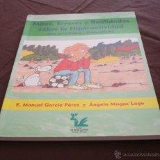 Libros de segunda mano: MITOS, ERRORES Y REALIDADES SOBRE LA HIPERACTIVIDAD - GUIA PARA PADRES Y PROFESIONALES - ALBOR 2003.. Lote 49009949