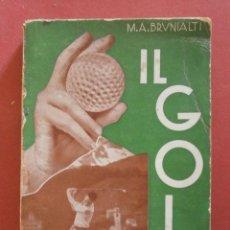 Libros de segunda mano: IL GOLF. CHE COSA É E COME SI GIOCA. M.A. BRUNIALTI. Lote 49622544