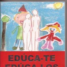 Libros de segunda mano: EDÚCA-TE EDÚCA-LOS. MANUAL PRÁCTICO PARA PADRES Y MAESTROS - MARTA CABEZA VILLANUEVA. Lote 49752401
