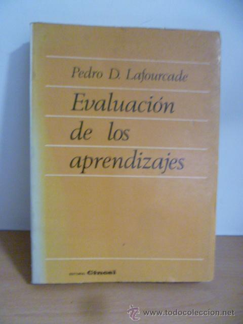 PEDRO D. LAFOURCADE - EVALUACIÓN DE LOS APRENDIZAJES (Libros de Segunda Mano - Ciencias, Manuales y Oficios - Pedagogía)
