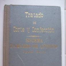 Libros de segunda mano: TRATADO DE CORTE Y CONFECCIÓN - SISTEMA ZAMARRO DE ANTONIO. Lote 49939382