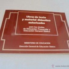 Libros de segunda mano: LIBROS DE TEXTO Y MATERIAL DIDÁCTICO AUTORIZADO,PARA LOS NIVELES DE EDUCACIÓN PREESCOLAR Y EDUCACIÓN. Lote 50023857