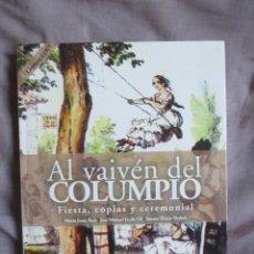 Libros de segunda mano: AL VAIVÉN DEL COLUMPIO -LIBRO NUEVO, INCLUYE CD CON COPLAS Y RETAHÍLAS - UNIVERSIDAD DE CÁDIZ 2008.. Lote 50051973