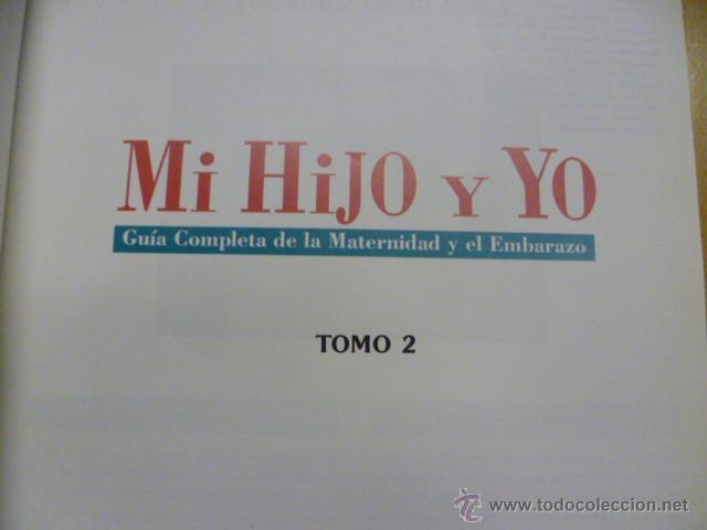 Libros de segunda mano: Mi Hijo y Yo - Tomo 2 - Guia completa de la Maternidad y el Embarazo. 1991 (ver fotos) - Foto 3 - 50069161