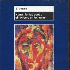 Libros de segunda mano: HERRAMIENTAS CONTRA EL RACISMO EN LAS AULAS, S. DADZIE, MORATA, MEC, 2004, RÚSTICA, 22X30CM, 131 PÁG. Lote 50087827
