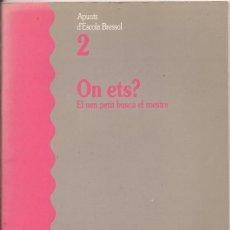 Livros em segunda mão: ON ETS? EL NEN PETIT BUSCA EL MESTRE - APUNTS D'ESCOLA BRESSOL. Lote 50098384