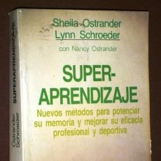 Libros de segunda mano: SUPERAPRENDIZAJE POR SHEILA OSTRANDER Y LYNN SCHROEDER DE ED. GRIJALBO EN BARCELONA 1987 7ª EDICIÓN. Lote 50148659