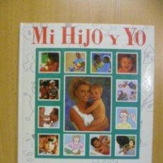 Libros de segunda mano: MI HIJO Y YO - GUIA COMPLETA DE LA MATERNIDAD Y EL EMBARAZO. TOMO 4 - 1991. Lote 50157503