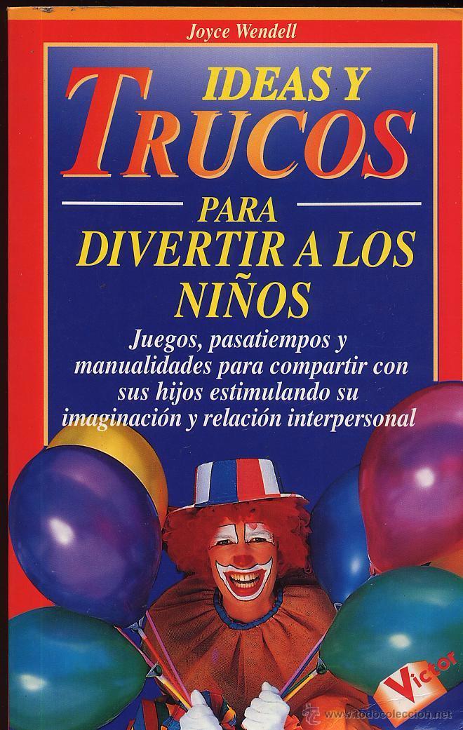 IDEAS Y TRUCOS PARA DIVERTIR A LOS NIÑOS - JOYCE WENDELL - EDITORIAL VICTOR (Libros de Segunda Mano - Ciencias, Manuales y Oficios - Pedagogía)