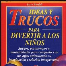 Libros de segunda mano: IDEAS Y TRUCOS PARA DIVERTIR A LOS NIÑOS - JOYCE WENDELL - EDITORIAL VICTOR ----(REF M1 E1). Lote 50159711