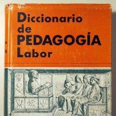 Libros de segunda mano: DICCIONARIO DE PEDAGOGÍA LABOR. TOMO I: A -F (GARCÍA HOZ, VÍCTOR). Lote 29398403