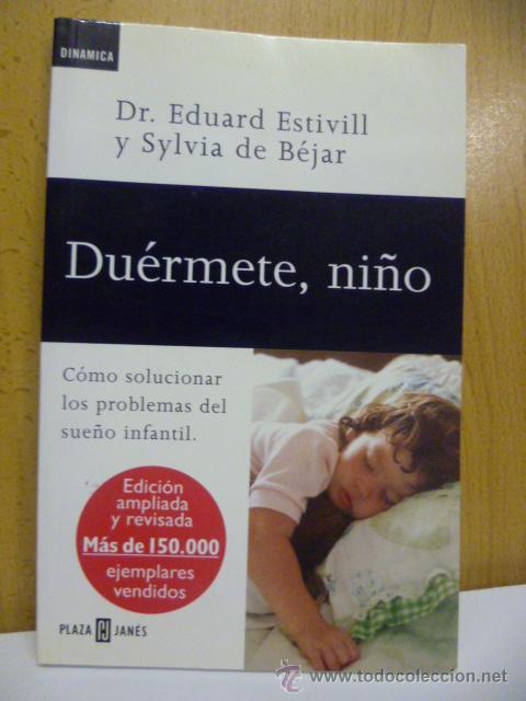 DUERMETE NIÑO DE EDUARD ESTIVILL Y SILVIA DE BÉJAR (Libros de Segunda Mano - Ciencias, Manuales y Oficios - Pedagogía)