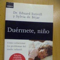 Libros de segunda mano: DUERMETE NIÑO DE EDUARD ESTIVILL Y SILVIA DE BÉJAR. Lote 50252860