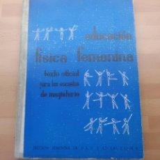 Libros de segunda mano: EDUCACION FISICA ESCUELAS MAGISTERIO SECCION FEMENINA DE F.E.T. LAS J.O.N.S. -1964- BUENO DESCRIPC. Lote 50342705