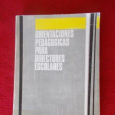 Libros de segunda mano: ORIENTACIONES PEDAGOGICAS PARA DIRECTORES ESCOLARES ( 1968 ). Lote 50422843