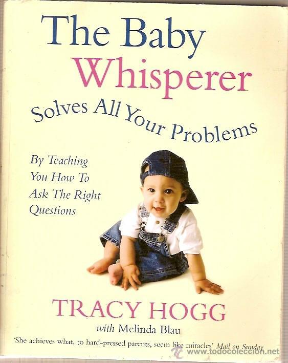 THE BABY WHISPERER SOLVES ALL YOUR PROBLEMS TRACY HOGG (Libros de Segunda Mano - Ciencias, Manuales y Oficios - Pedagogía)