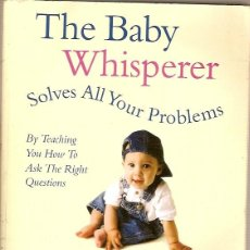 Libros de segunda mano: THE BABY WHISPERER SOLVES ALL YOUR PROBLEMS TRACY HOGG. Lote 50560021