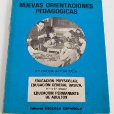 Libros de segunda mano: NUEVAS ORIENTACIONES PEDAGÓGICAS- 1980-EDUCACIÓN PREESCOLAR, EGB, 1.ª Y 2.ª ETAPA-EDUCACIÓN - 1978. Lote 50692149
