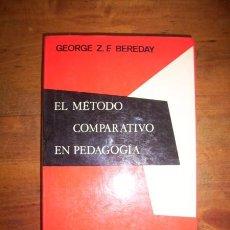Libros de segunda mano: BEREDAY, GEORGE Z.F. EL MÉTODO COMPARATIVO EN PEDAGOGÍA / VERSIÓN DE ISMAEL ANTICH. Lote 273525973