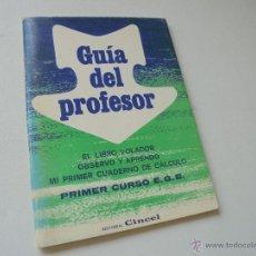 Libros de segunda mano: GUÍA DEL PROFESOR, EL LIBRO VOLADOR, OBSERVO Y APRENDO, MI PRIMER CUADERNO DE CÁLCULO-E.CINCEL-1972. Lote 50716701