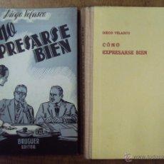 Libros de segunda mano: DIEGO VELASCO: COMO EXPRESARSE BIEN. BRUGUER EDITOR 1ª ED (AÑOS 40). Lote 50800835