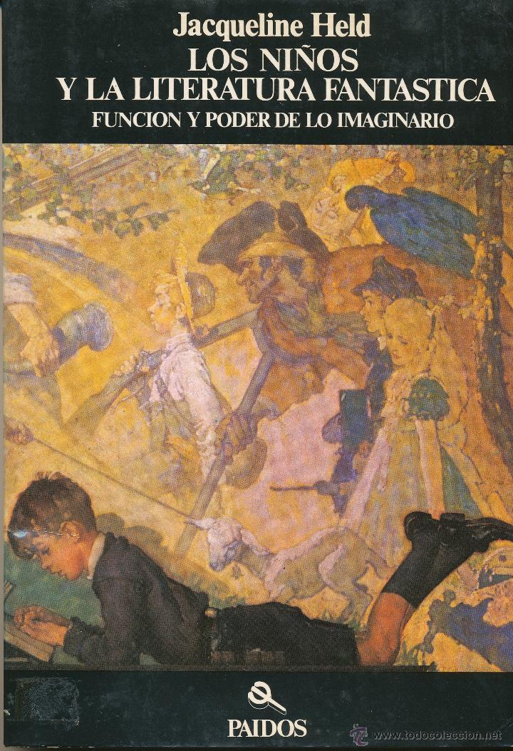 JACQUELINE HELD, LOS NIÑOS Y LA LITERATURA FANTÁSTICA. FUNCIÓN Y PODER DE LO IMAGINARIO, PAIDOS (Libros de Segunda Mano - Ciencias, Manuales y Oficios - Pedagogía)