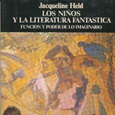 Libros de segunda mano: JACQUELINE HELD, LOS NIÑOS Y LA LITERATURA FANTÁSTICA. FUNCIÓN Y PODER DE LO IMAGINARIO, PAIDOS. Lote 50863552