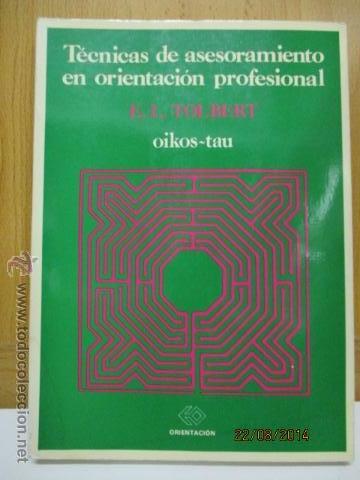 TÉCNICAS DE ASESORAMIENTO EN ORIENTACIÓN PROFESIONAL. TOLBERT - 1982 (Libros de Segunda Mano - Ciencias, Manuales y Oficios - Pedagogía)