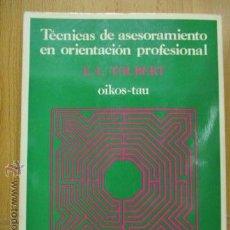 Libros de segunda mano: TÉCNICAS DE ASESORAMIENTO EN ORIENTACIÓN PROFESIONAL. TOLBERT - 1982. Lote 50987854