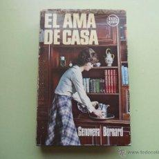 Libros de segunda mano: EL AMA DE CASA, GENOVEVA BERNARD, EDITORIAL BRUGUERA, 1974. Lote 51046482