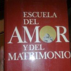 Libros de segunda mano: ESCUELA DEL AMOR Y DEL MATRIMONIO -. Lote 51198541