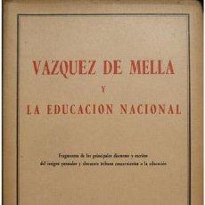 Libros de segunda mano: VÁZQUEZ DE MELLA, JUAN.. VÁZQUEZ DE MELLA Y LA EDUCACIÓN NACIONAL. 1950.. Lote 51473721