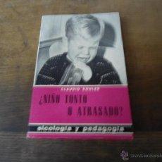 Libros de segunda mano: LIBRO ¿NIÑO TONTO O ATRASADO? CLAUDIO KOHLER PSICOLOGÍA Y PEDAGOGÍA 1964 ED. PAULINAS L-7539-147. Lote 51648463