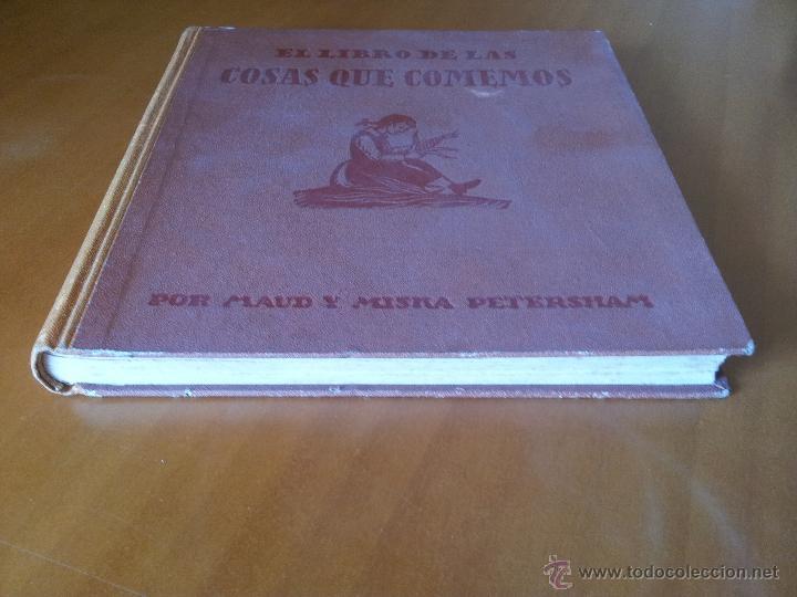 Libros de segunda mano: El Libro de las Cosas que Comemos. Maud y Miska Petersham - Foto 4 - 51789268