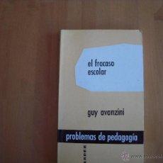 Libros de segunda mano: EL FRACASO ESCOLAR, GUY AVANZINI, PROBLEMAS DE PEDAGOGÍA. Lote 51973732