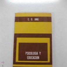 Libros de segunda mano - PSICOLOGIA Y EDUCACION. C.G. JUNG. EDITORIAL PAIDOS 1961. - 52137348
