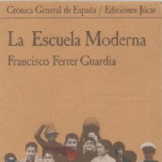 Libros de segunda mano: FERRER GUARDIA, FRANCISCO: LA ESCUELA MODERNA. Lote 52138160