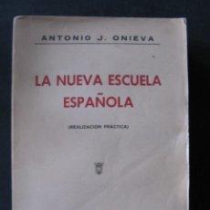 Libros de segunda mano: LA NUEVA ESCUELA ESPAÑOLA. ANTONIO J. ONIEVA. Lote 52421106