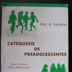 Libros de segunda mano: CATEQUESIS DE PREADOLESCENTES. CON VOSOTROS ESTA. LIBRO DEL PROFESOR. ENSAYO DE PROGRAMACION. Lote 52421124