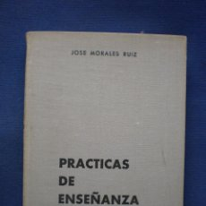 Libros de segunda mano: PRACTICAS DE ENSEÑANZA 1ª EDICION 1969. Lote 52757104