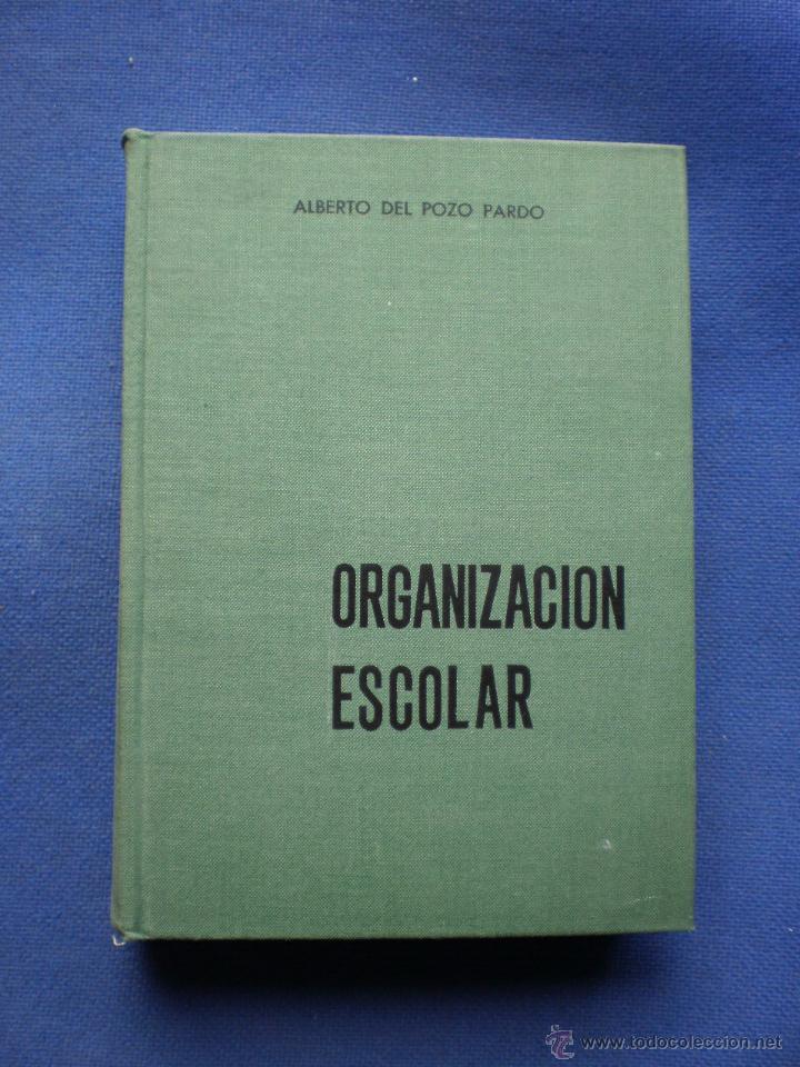 ORGANIZACION ESCOLAR (Libros de Segunda Mano - Ciencias, Manuales y Oficios - Pedagogía)