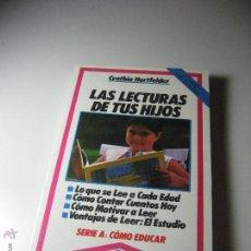 Libros de segunda mano - LAS LECTURAS DE TUS HIJOS DE CYNTHIA HERTFELDER, HACER FAMILIA, COMO EDUCAR. - 67008578