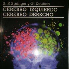 Libros de segunda mano: CEREBRO IZQUIERDO CEREBRO DERECHO SPRINGER DEUTSCH GEDISA 1994 LIMITES DE LA CIENCIA. Lote 52901089