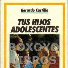 Libros de segunda mano: TUS HIJOS ADOLESCENTES. Lote 52892722