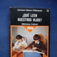 Libros de segunda mano: ¿QUE LEEN NUESTROS HIJOS?. Lote 52985005